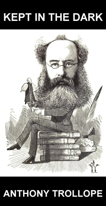 Kept in the Dark [con Glossario in Italiano] ebook by Anthony Trollope,Eternity Ebooks
