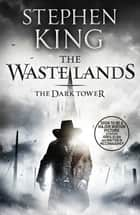 The Dark Tower III: The Waste Lands - (Volume 3) ebook by Stephen King