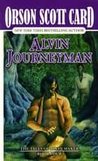 Alvin Journeyman ebook by Orson Scott Card