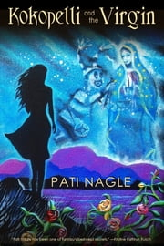 Kokopelli and the Virgin ebook by Pati Nagle