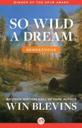 So Wild a Dream ebook by Win Blevins
