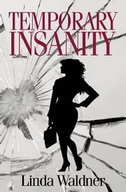 Temporary Insanity ebook by Linda Waldner