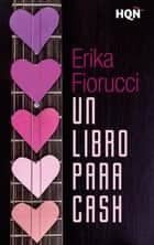 Un libro para Cash ebook by Erika Fiorucci