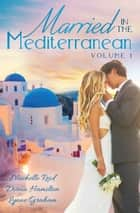 Married In The Mediterranean - Volume 1 電子書 by Michelle Reid, Diana Hamilton, Lynne Graham