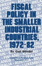 Fiscal Policy in the Smaller Industrial Countries, 1972-82 ebook by International Monetary Fund
