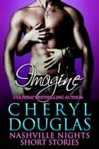 Imagine ebook by Cheryl Douglas