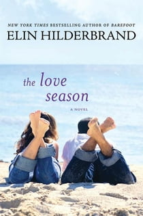 The Love Season - A Novel ebook by Elin Hilderbrand