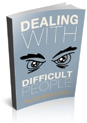 Dealing With Difficult People ebook by Anonymous