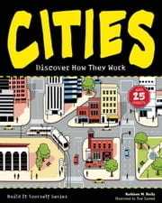 CITIES - Discover How They Work with 25 Projects ebook by Kathleen M. Reilly,Tom Casteel