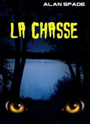 La Chasse eBook by Alan Spade