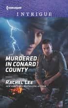 Murdered in Conard County ebook by Rachel Lee