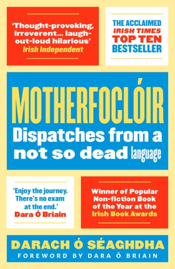 Motherfoclóir - Dispatches from a not so dead language ebook by Darach O'Séaghdha