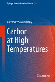Carbon at High Temperatures ebook by Alexander Savvatimskiy