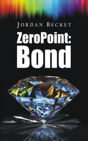 Zero Point: Bond ebook by Jordan Becket