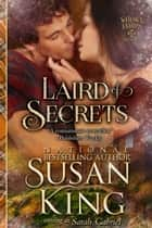 Laird of Secrets (The Whisky Lairds, Book 2) - Historical Scottish Romance ebook by