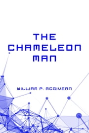 The Chameleon Man ebook by William P. McGivern