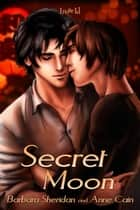 Secret Moon ebook by Barbara Sheridan, Anne Cain