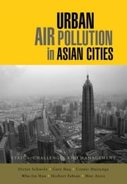 Urban Air Pollution in Asian Cities - Status, Challenges and Management ebook by Gary Haq,Dieter Schwela,Cornie Huizenga,Wha-Jin Han,Herbert Fabian,May Ajero.