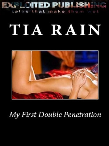 My First Double Penetration ebook by Tia Rain