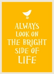 Always Look on the Bright Side of Life ebook by Summersdale