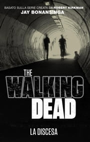 The Walking Dead - La discesa ebook by Robert Kirkman, Jay Bonansinga