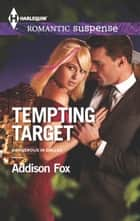 Tempting Target ebook by Addison Fox