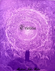 Tristitia ebook by Michael John Weber