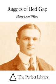 Ruggles of Red Gap ebook by Harry Leon Wilson