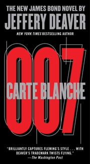 Carte Blanche - The New James Bond Novel ebook by Jeffery Deaver