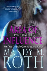 Area of Influence - Immortal Ops, #8 ebook by Mandy M. Roth