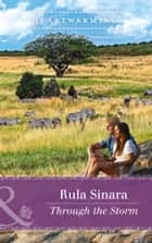 Through The Storm (Mills & Boon Heartwarming) (From Kenya, with Love, Book 3) ebook by Rula Sinara