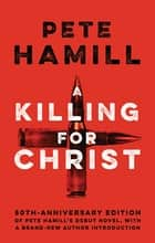 A Killing for Christ eBook by Pete Hamill