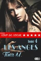 Les anges - Tome 4 ebook by Passion Editions,Tina M.