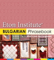 Bulgarian Phrasebook ebook by Eton Institute