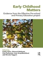 Early Childhood Matters ebook by Kathy Sylva,Edward Melhuish,Pam Sammons,Iram Siraj-Blatchford,Brenda Taggart