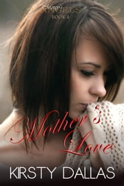 Mother's Love - Mercy's Angels, #4 ebook by Kirsty Dallas