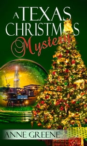 A Texas Christmas Mystery ebook by Anne Greene