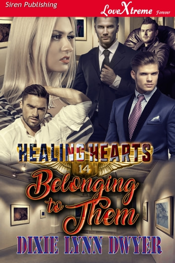 Healing Hearts 14: Belonging to Them ebook by Dixie Lynn Dwyer