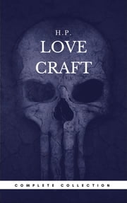 H. P. Lovecraft: The Complete Fiction (Book Center) (The Greatest Writers of All Time) ebook by H. P. Lovecraft