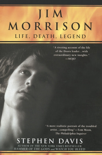 Jim Morrison - LIfe, Death, Legend ebook by Stephen Davis