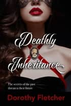 Deathly Inheritance ebook by Dorothy Fletcher