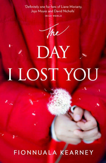 The Day I Lost You ebook by Fionnuala Kearney