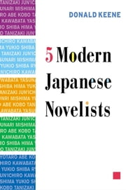 Five Modern Japanese Novelists ebook by Donald Keene
