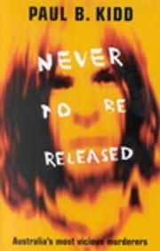 Never to Be Released ebook by Paul B. Kidd