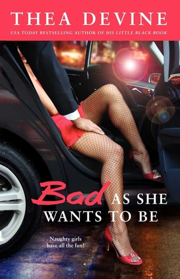 Bad As She Wants to Be ebook by Thea Devine