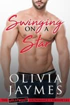 Swinging On A Star ebook by Olivia Jaymes