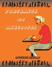 Portraits et anecdotes ebook by Catherine Dutailly