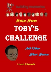 Toby's Challenge and Other Short Stories ebook by Laura Edmonds