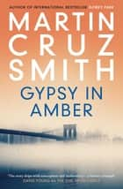 Gypsy in Amber ebook by Martin Cruz Smith