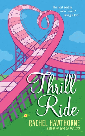 Thrill Ride ebook by Rachel Hawthorne